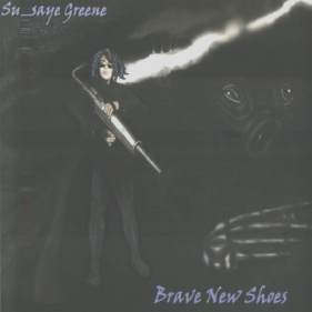 Susaye Greene (The Extreme Supreme)- Brave New Shoes