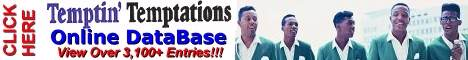 View over 3,100 Database entries about the Temptations!!!