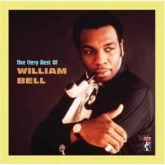 Very Best of William Bell [ORIGINAL RECORDING REMASTERED]