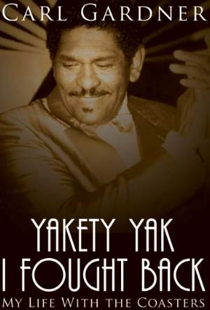 Click Here to get more info about NEW BOOK: Yakety Yak, I Fought Back- My Life With The Coasters (by Carl Gardner)
