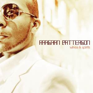 NEW RELEASE: Rahsaan Patterson - Wines & Spirits
