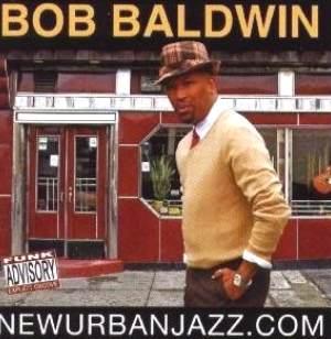 Click Here to get more info about Bob Baldwin - NewUrbanJazz.com