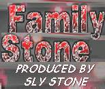 The Official Family Stone Website - Produced by Sly Stone