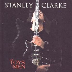 Click Here to get more info about Stanley Clarke - The Toys of Men