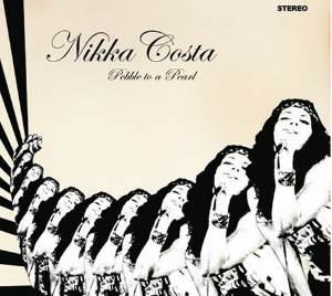 NEW RELEASE - Nikka Costa: Pebble To A Pearl