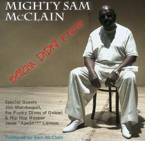 PRESS RELEASE: Mighty Sam McClain Update