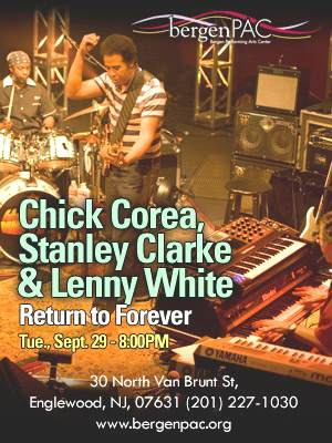 CONCERT REVIEW - Chick Corea (keys), Stanley Clarke (bass) and Lenny White (drums) of the Jazz Supergroup RTF @ bergenPAC, ENGLEWOOD, NJ (Tue Sept 29 at 8:00 PM)