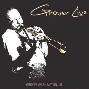 Album Review: Grover Washington Jr. - Grover Live