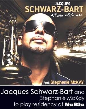 PRESS RELEASE: PRESS RELEASE: Jacques Schwarz-Bart- RISE ABOVE (featuring Stephanie McKay)