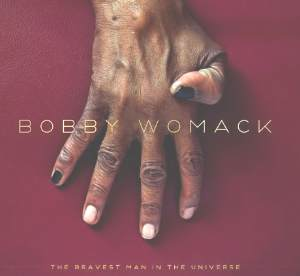 Album Review: Bobby Womack - Bravest Man in the Universe