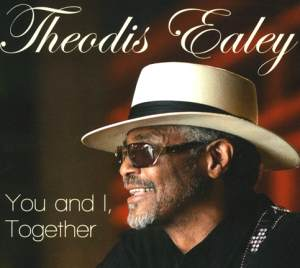 Quickie Album Review: Theodis Ealey - You and I, Together