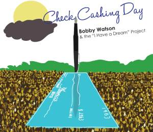 PRESS RELEASE: Check Cashing Day - Bobby Watson & The I Have a Dream Project