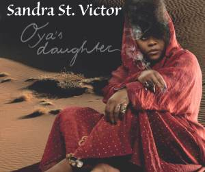 Review/Commentary: Sandra St. Victor - Oyas Daughter