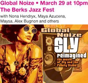 Concert Review: Global Noize/Sly Reimagined, March 29, 2014 8:00 PM @ BerksJazz Festival (featuring: Jason Miles, Nona Hendryx, Maysa, Karen Briggs, Andy Snitzer, Alex Bugnon, Maya Azucena, Jay Rodriguez, Nick Moroch, Amanda Ruzza, Gene Lake, Ian Cook)