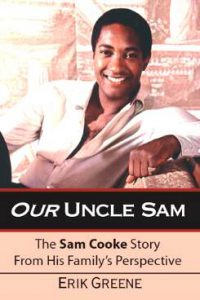 Our Uncle Sam: The Sam Cooke Story From His Family