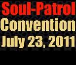 Update 2011 Soul Patrol Convention (7/23/2011)